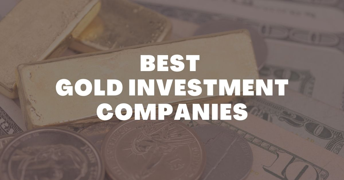 Best Gold Investment Companies