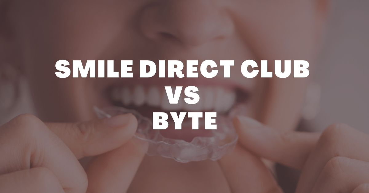 Smile Direct Club Vs Byte